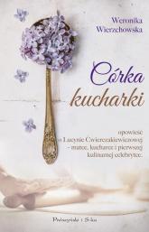 Córka kucharki - Weronika Wierzchowska | mała okładka
