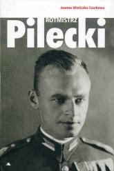 Rotmistrz Witold Pilecki - Joanna Wieliczka-Szarkowa | mała okładka