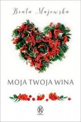 Moja twoja wina - Beata Majewska | mała okładka