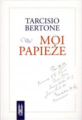 Moi papieże - Bertone Tarcisio   mała okładka
