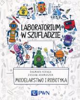 Laboratorium w szufladzie Modelarstwo i robotyka - Kiraga Dagmara, Adamaszek Zasław | mała okładka