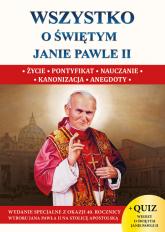 Wszystko o św. Janie Pawle II - Borek Wacław Stefan | mała okładka
