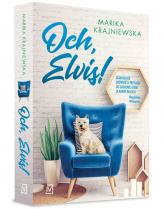 Och, Elvis! - Marika Krajniewska | mała okładka