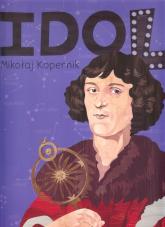 Mikołaj Kopernik seria Idol - Justyna Styszyńska | mała okładka