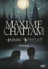 Inny świat Tom 4 Entropia - Maxime Chattam | mała okładka