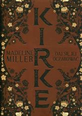 Kirke Daj się jej oczarować - Madeline Miller   mała okładka
