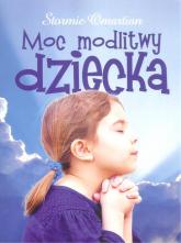 Moc modlitwy dziecka - Stormie Omartian | mała okładka