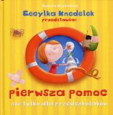 Pierwsza pomoc nie tylko dla przedszkolaków Cecylka Knedelek przedstawia - Joanna Krzyżanek | mała okładka