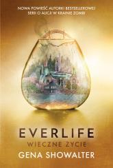 Everlife Wieczne życie - Gena Showalter | mała okładka