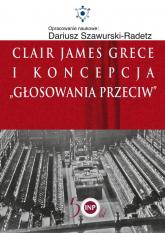 Clair James Grece i koncepcja - Dariusz Szawurski-Radetz | mała okładka