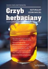 Grzyb herbaciany Naturalny uzdrowiciel - Iwan Nieumywakin | mała okładka