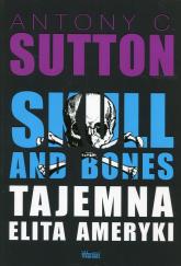 Skull and Bones Tajemna elita Ameryki - Sutton Antony C. | mała okładka