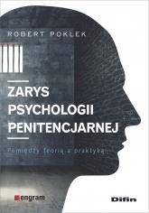 Zarys psychologii penitencjarnej Pomiędzy teorią a praktyką - Robert Poklek | mała okładka