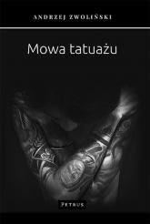 Mowa tatuażu - Andrzej Zwoliński | mała okładka