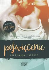 Poświęcenie - Adriana Locke | mała okładka