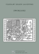 Dworzanki - Jagodyński Stanisław Serafin | mała okładka