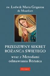 Przedziwny sekret Różańca Świętego - Grignion de Montfort Ludwik Maria | mała okładka