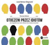 Otoczeni przez idiotów Jak dogadać się z tymi, których nie możesz zrozumieć - Thomas Erikson | mała okładka