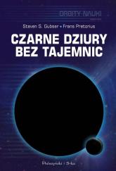 Czarne dziury bez tajemnic - Gubser Steven S., Pretorius Frans | mała okładka