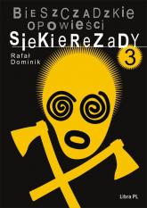 Bieszczadzkie opowieści Siekierezady 3 - Rafał Dominik | mała okładka