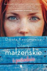 Stany małżeńskie i pośrednie - Dorota Kassjanowicz | mała okładka