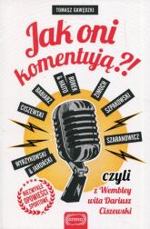 Jak oni komentują czyli z Wembley wita Dariusz Ciszewski - Tomasz Gawędzki | mała okładka