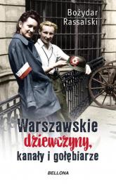 Warszawskie dziewczyny kanały i gołębiarze - Bożydar Rassalski | mała okładka