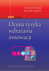 Ocena ryzyka wdrażania innowacji - Knosala Ryszard, Deptuła Anna M.   mała okładka