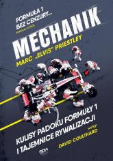 Mechanik Kulisy padoku Formuły 1 i tajemnice rywalizacji - Marc Priestley | mała okładka