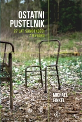 Ostatni pustelnik - Michael Finkel | mała okładka