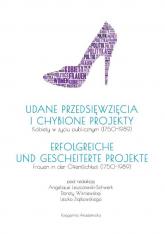 Udane przedsięwzięcia i chybione projekty Kobiety w życiu publicznym (1750-1989) - Leszczawski-Schwerk Angelique, Wiśniewska Dorota, Ziątkowski Leszek   mała okładka