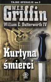 Tajne operacje Tom 3 Kurtyna śmierci - W.E.B. Griffin | mała okładka
