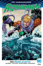 Aquaman Tom 3 Korona Atlantydy - Abnett Dan, Eaton Scott, Briones Philippe, Wa | mała okładka