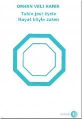 Takie jest życie wydanie turecko-polskie - Orhan Veli Kanik | mała okładka