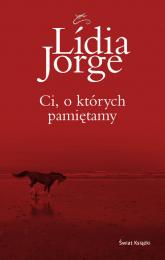 Ci, o których pamiętamy - Lidia Jorge   mała okładka