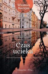 Czas ucieka - Wiesława Maciejak | mała okładka