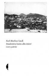 Dwadzieścia lewów albo śmierć Cztery podróże - Karl-Markus Gauß | mała okładka