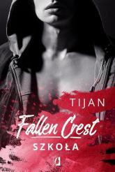 Fallen Crest Tom 3 Szkoła - Tijan Meyer | mała okładka