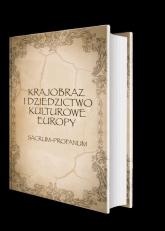 Krajobraz i dziedzictwo kulturowe Europy Sacrum - Profanum - Rotter Lucyna, Giza Andrzej | mała okładka