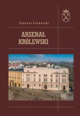 Arsenał królewski - Tadeusz Czekalski | mała okładka