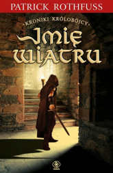 Kroniki Królobójcy 1 Imię wiatru - Patrick Rothfuss | mała okładka