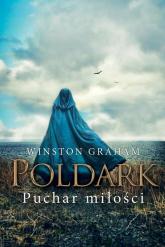 Dziedzictwo rodu Poldarków Tom 10 Puchar miłości - Winston Graham | mała okładka