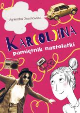 Kar(ol)ina Pamiętnik nastolatki - Agnieszka Olszanowska | mała okładka