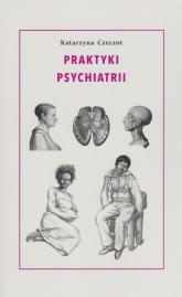 Praktyki psychiatrii - Katarzyna Czeczot | mała okładka