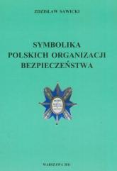 Symbolika polskich organizacji bezpieczeństwa - Zdzisław Sawicki | mała okładka