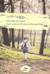 Skrzydła dla dzieci Teatr poetycki Krystyny Miłobędzkiej - Joanna Żygowska | mała okładka