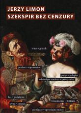 Szekspir bez cenzury Erotyczny żart na scenie elżbietańskiej - Jerzy Limon | mała okładka