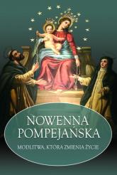 Nowenna Pompejańska Modlitwa, która zmienia życie - Kałdon Stanisław Maria   mała okładka