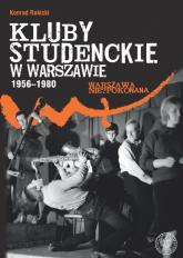 Kluby studenckie w Warszawie 1956-1980 - Konrad Rokicki | mała okładka