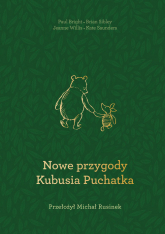 Nowe przygody Kubusia Puchatka - Paul Bright, Alexander Alan Milne, Kate Saunder  | mała okładka